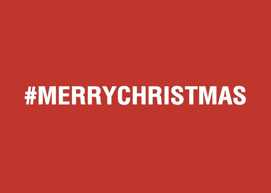 Christmas Mixed Media - Merry Christmas Hashtag by Linda Woods