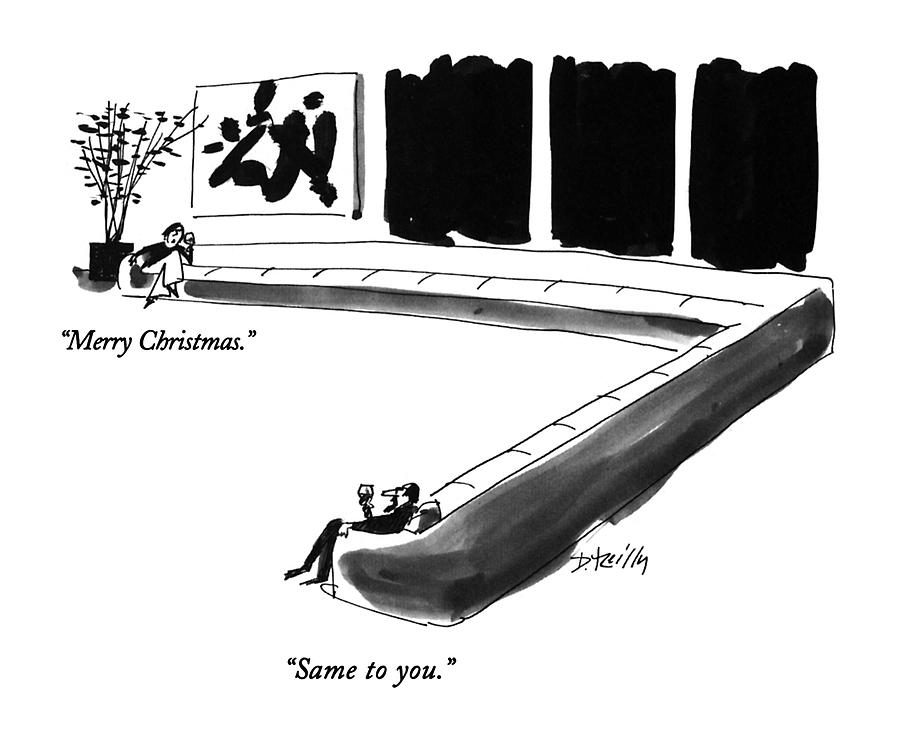 Merry  Christmas. Same To You Drawing by Donald Reilly