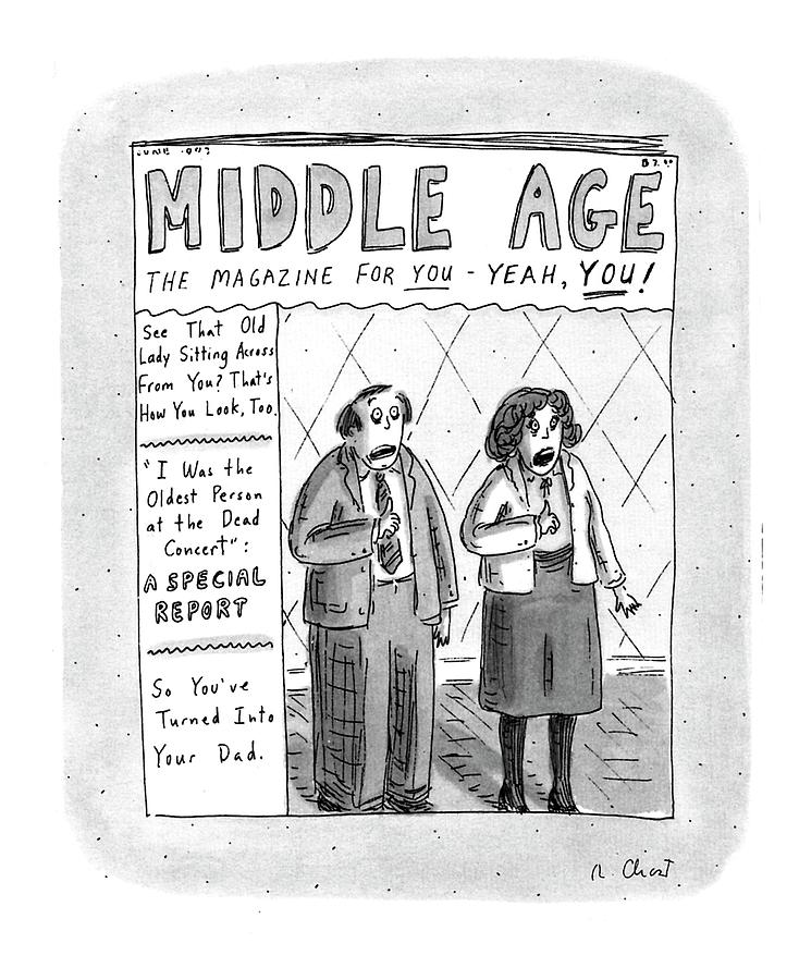Middle Age The Magazine For You - Yeah Drawing by Roz Chast