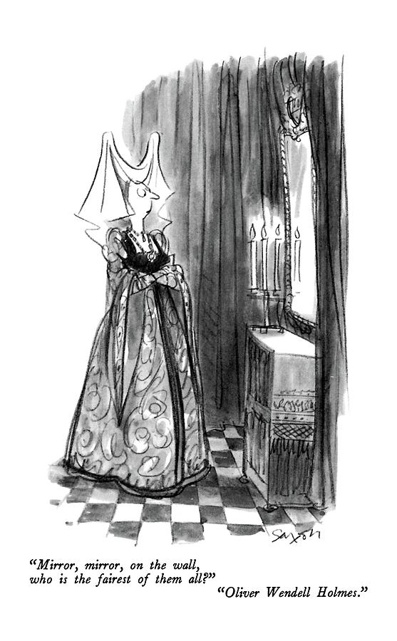 Mirror, Mirror, On The Wall, Who Is The Fairest Drawing by Charles Saxon