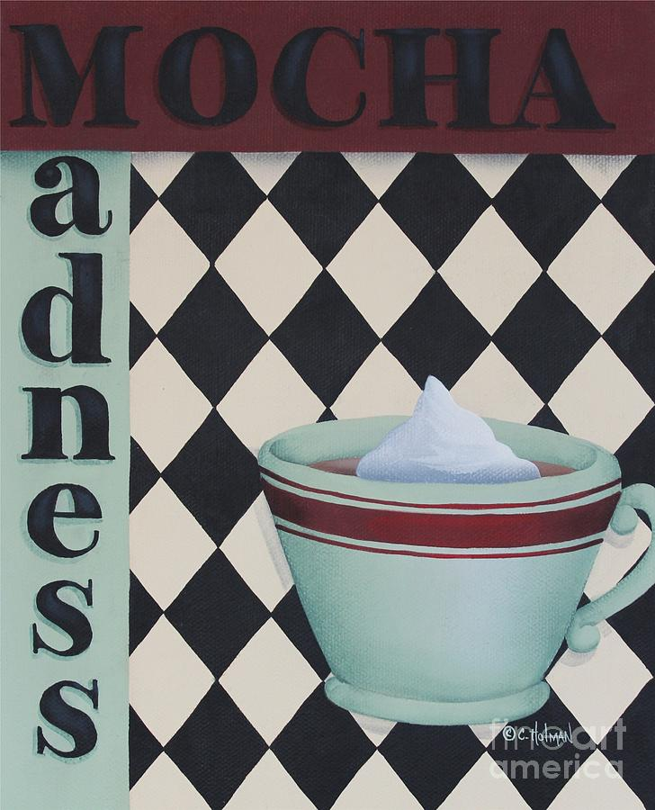 Kitchen Decor Painting - Mocha Madness by Catherine Holman