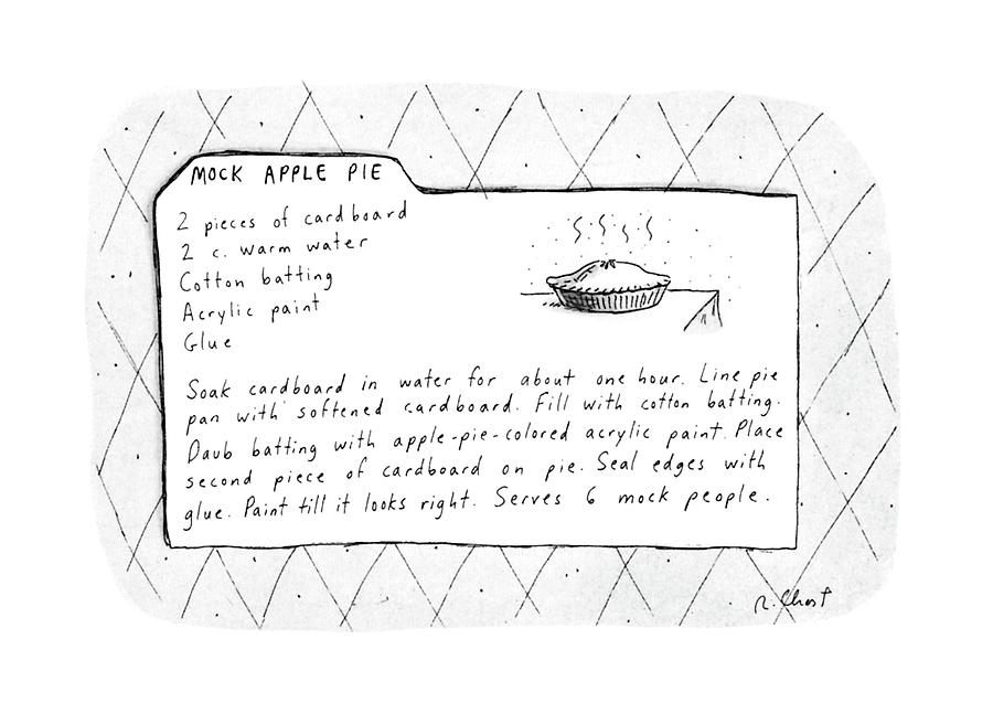 Cooking Drawing - Mock Apple Pie Recipe by Roz Chast