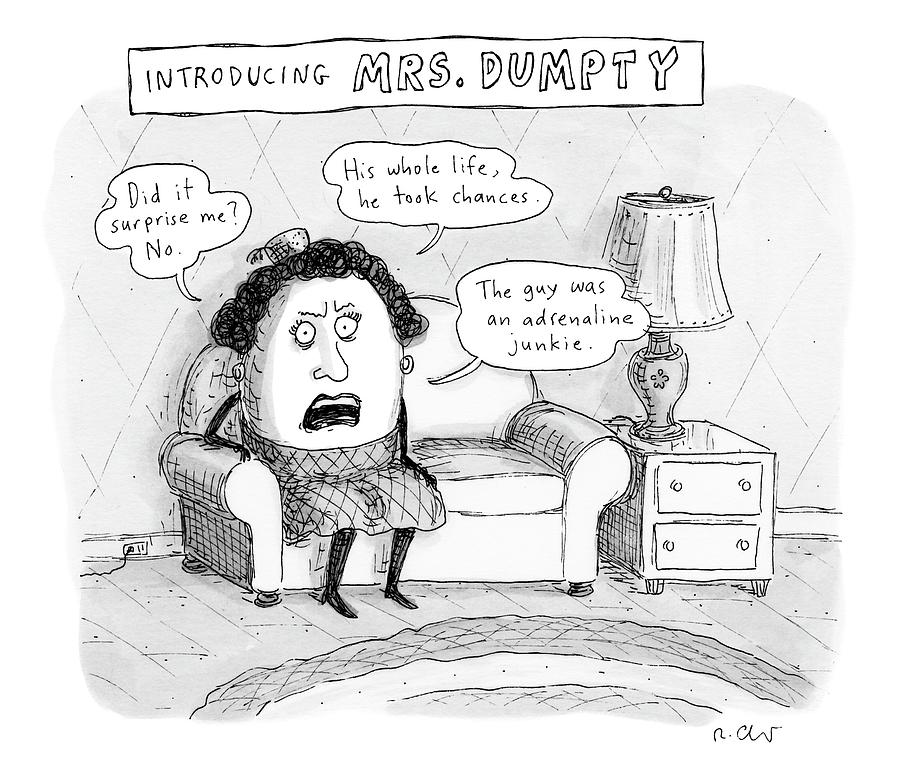Mrs. Dumpty Sits On A Couch In Living Room Drawing by Roz Chast
