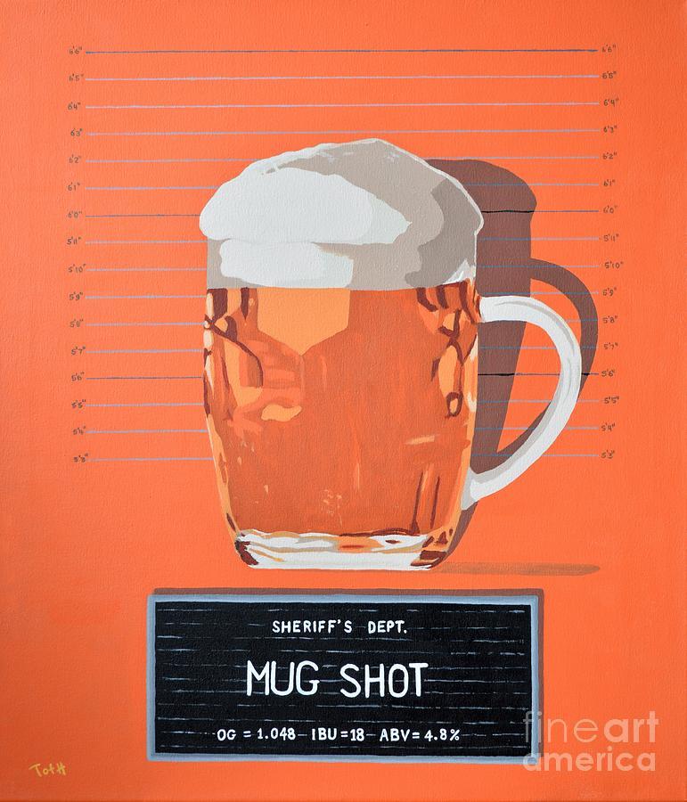 Mug Shot Painting by Laura Toth