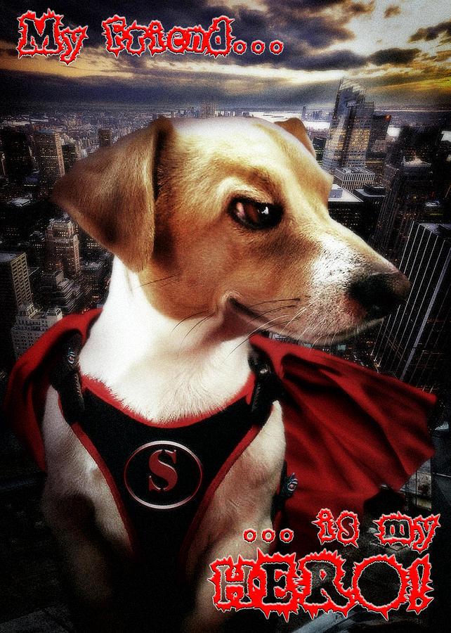 Dog Digital Art - My Friend Is My Hero by Alessandro Della Pietra