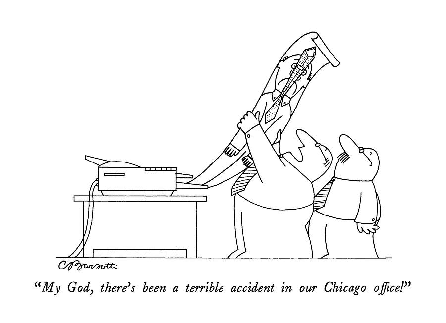 My God, There\'s Been A Terrible Accident Drawing by Charles Barsotti