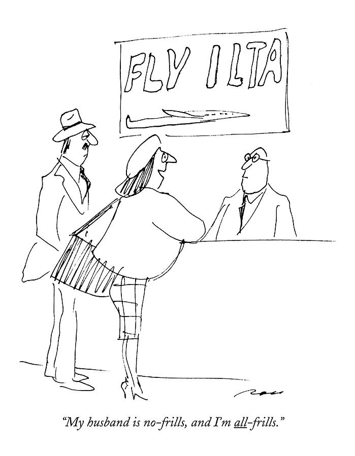 My Husband Is No-frills Drawing by Al Ross