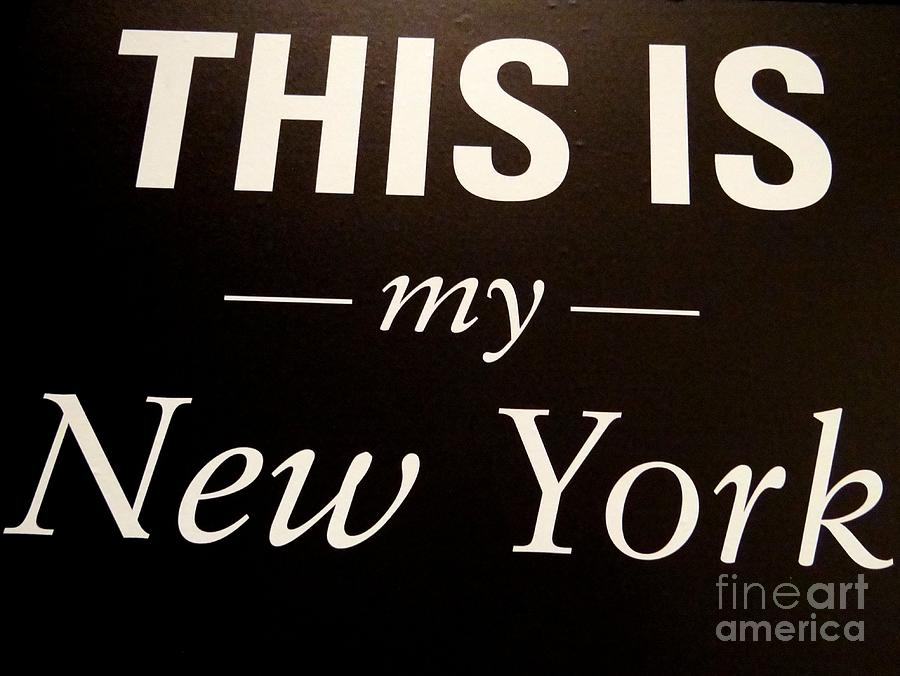 New York Photograph - My New York by Ed Weidman