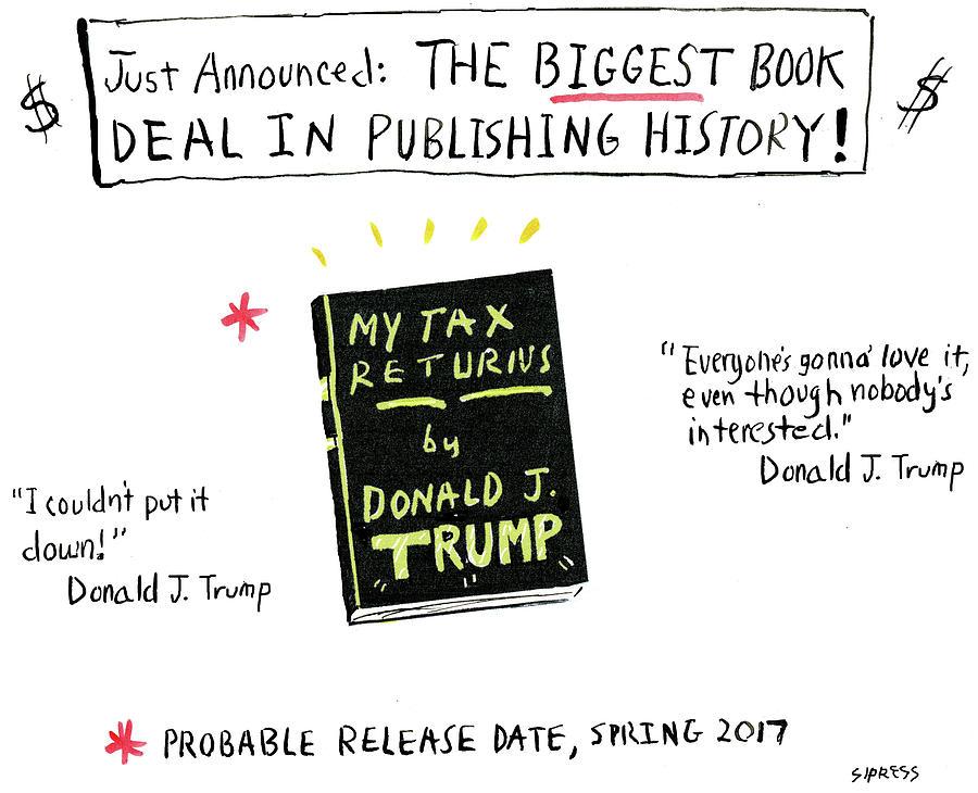 My Tax Returns By Donald J Trump Drawing by David Sipress