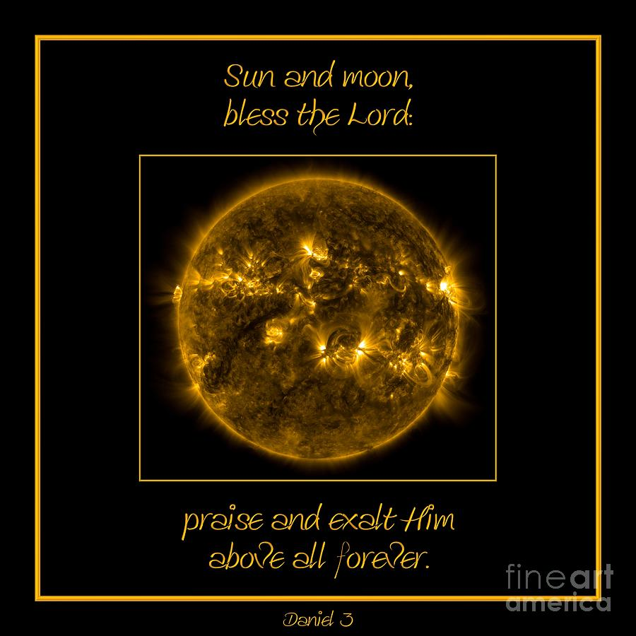 Nasa Photograph - Nasa The Suns Corona Sun And Moon Bless The Lord Praise And Exalt Him Above All Forever by Rose Santuci-Sofranko