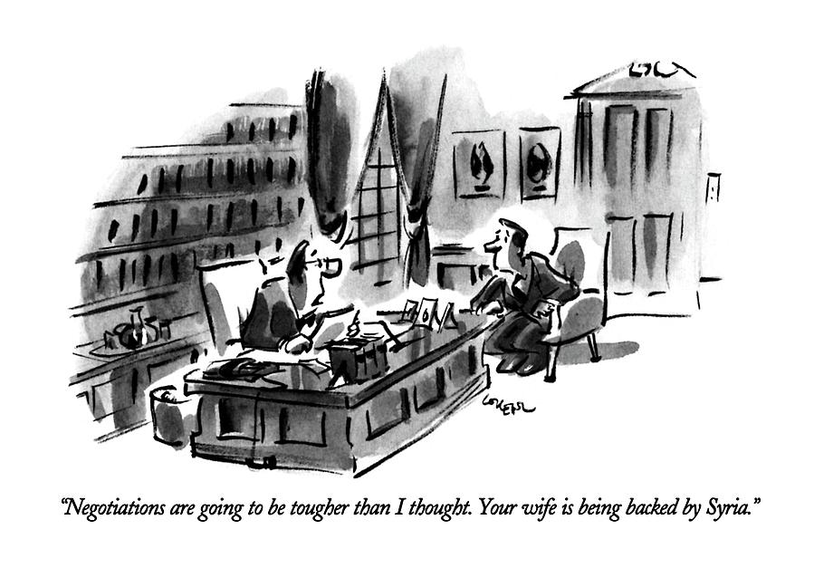 Negotiations Are Going To Be Tougher Than Drawing by Lee Lorenz