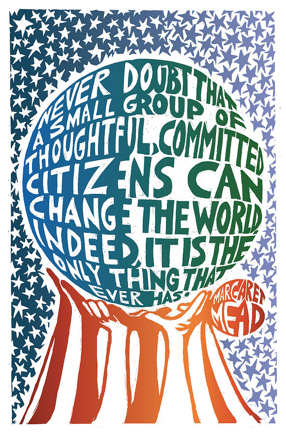 Margaret Mead Mixed Media - Never Doubt by Ricardo Levins Morales