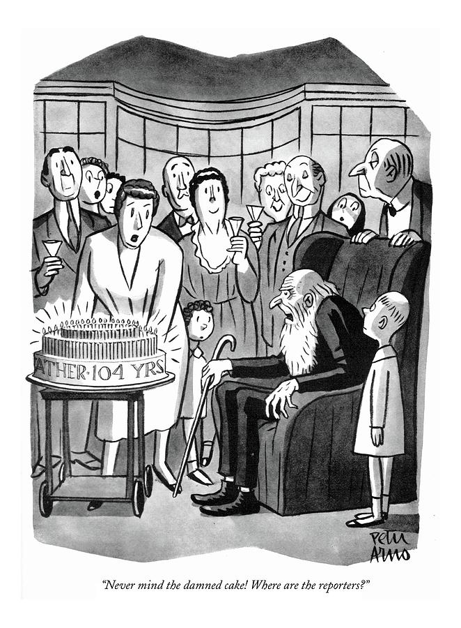 Never Mind The Damned Cake! Where Drawing by Peter Arno