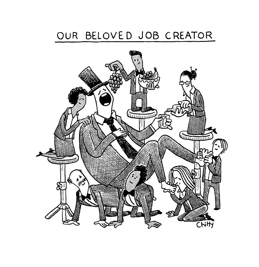 Our Beloved Job Creator Drawing by Tom Chitty