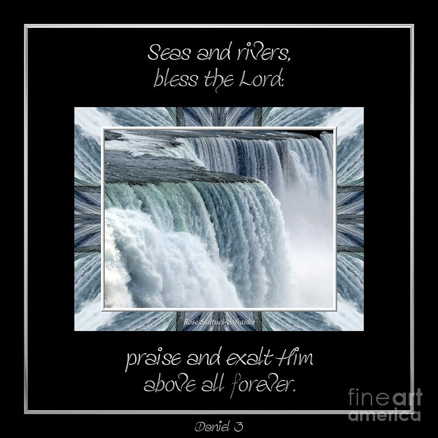 Niagara Falls Photograph - Niagara Falls Seas And Rivers Bless The Lord Praise And Exalt Him Above All Forever by Rose Santuci-Sofranko