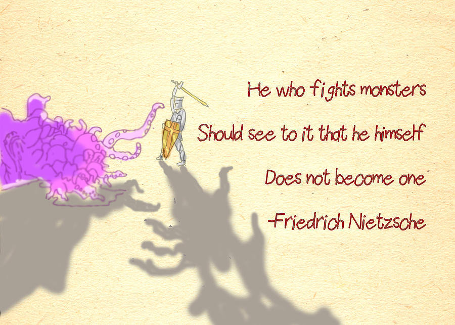 Nietzsche Quote He Who Fights Monsters Drawing By