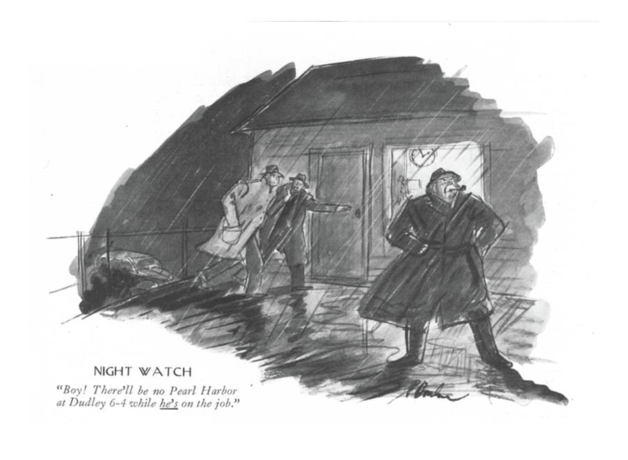 Night Watch Boy! Therell Be No Pearl Harbor Drawing by Perry Barlow