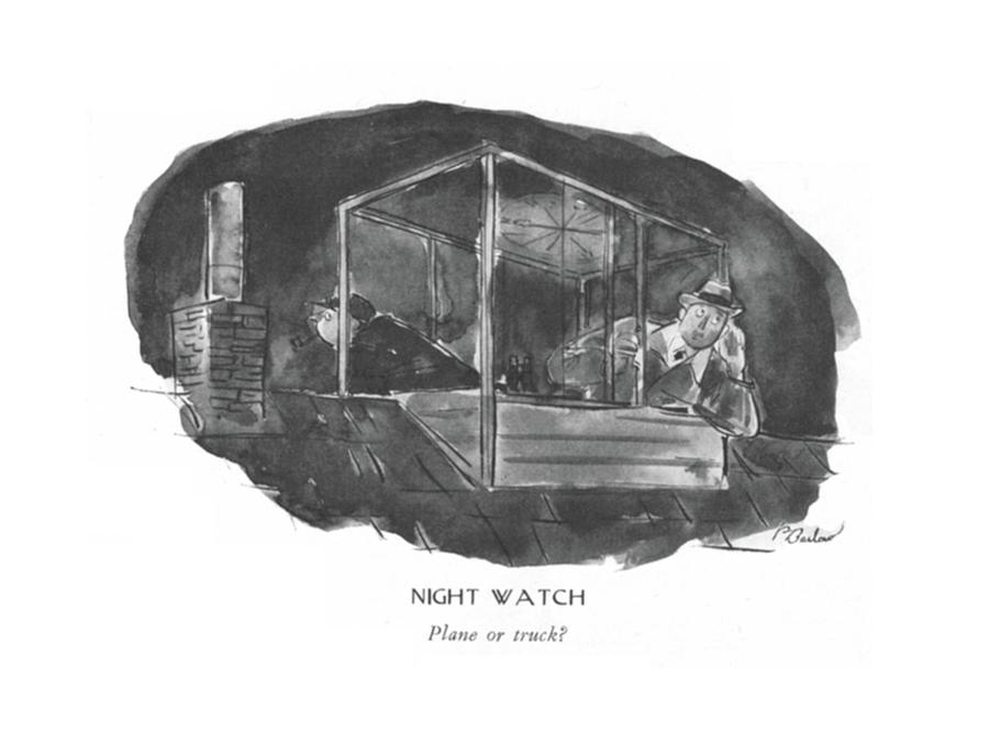 Night Watch  Plane Or Truck? Drawing by Perry Barlow