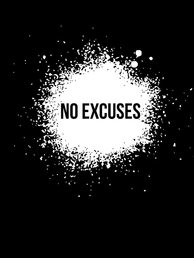 Motivational Digital Art - No Excuses Poster Black  by Naxart Studio