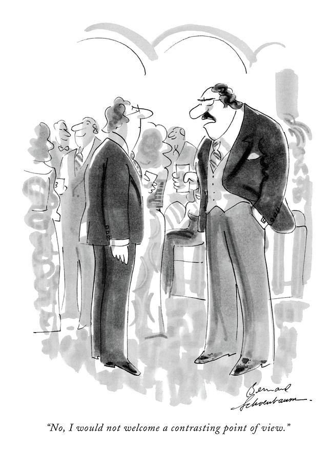 No, I Would Not Welcome A Contrasting Point Drawing by Bernard Schoenbaum