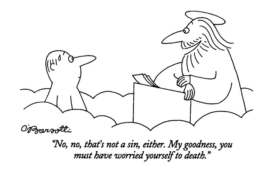 No, No, Thats Not A Sin, Either. My Goodness Drawing by Charles Barsotti