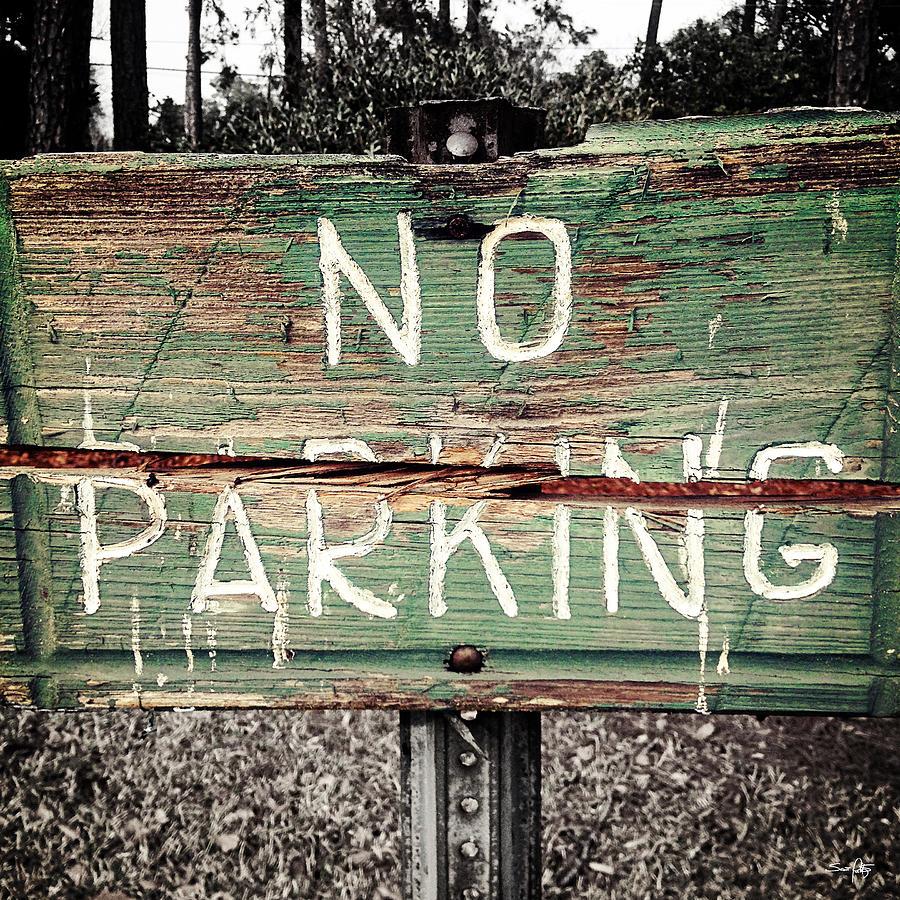 Sign Photograph - No Parking by Scott Pellegrin