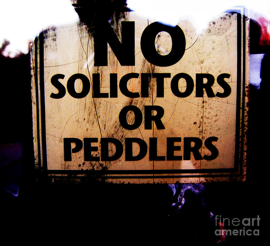 Sign Photograph - No Solicitors Or Peddlers by Ron  Tackett