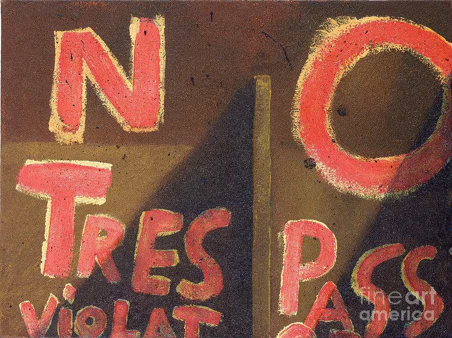 No Trespassing Painting - No Tres Pass by Garry McMichael