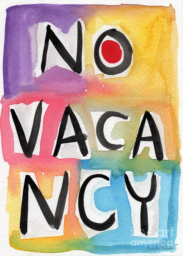 No Vacancy Painting - No Vacancy by Linda Woods