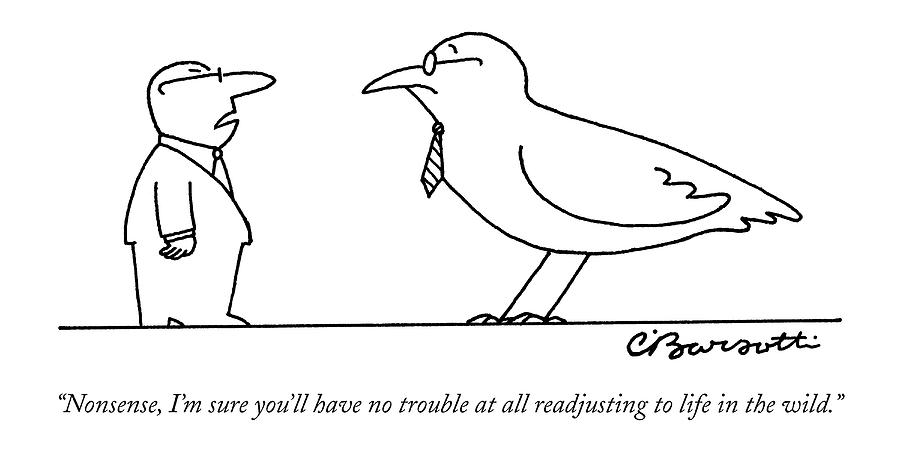 Nonsense, Im Sure Youll Have No Trouble At All Drawing by Charles Barsotti