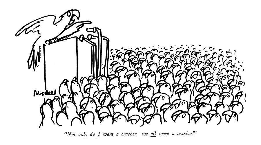 September 2nd Drawing - Not Only Do I Want A Cracker - We All Want by Frank Modell