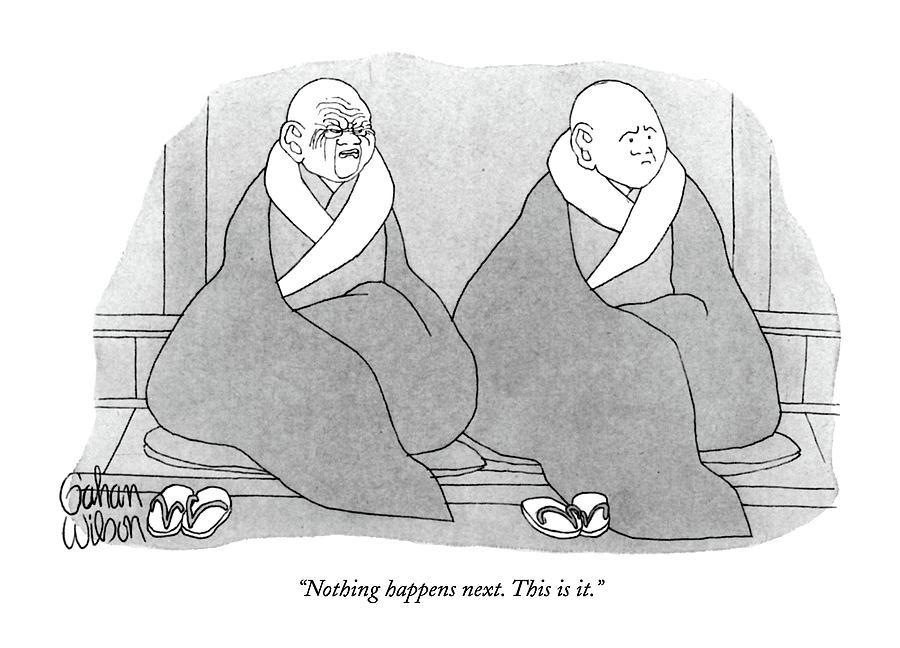 Nothing Happens Next. This Is It Drawing by Gahan Wilson