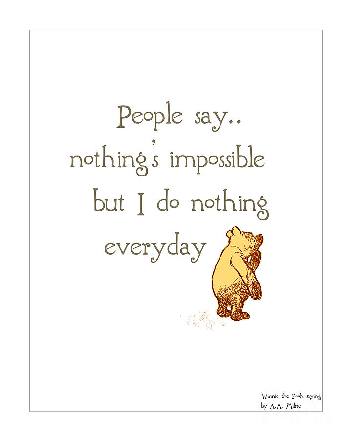 Winnie The Pooh Digital Art - Nothing...just sayin by Linde Townsend