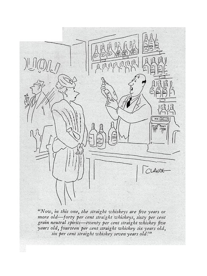 Now, In This One, The Straight Whiskeys Are ?ve Drawing by Claude Smith