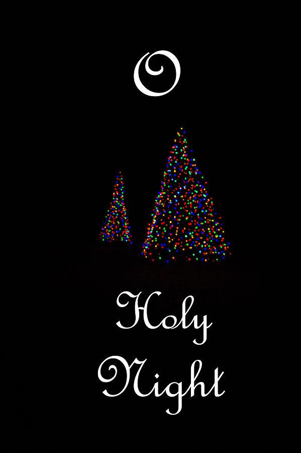 O Holy Night Christmas Trees Photograph by Deb Buchanan