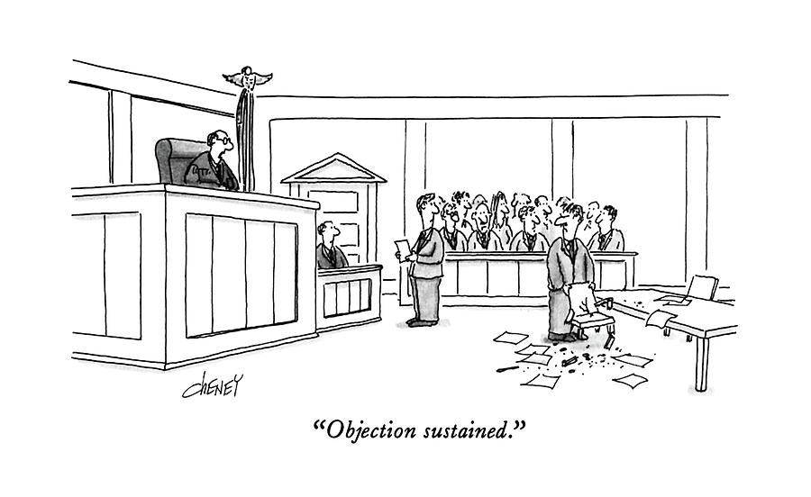 Objection Sustained Drawing by Tom Cheney