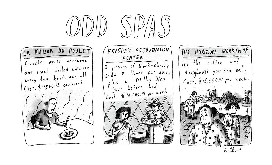Odd Spas Drawing by Roz Chast