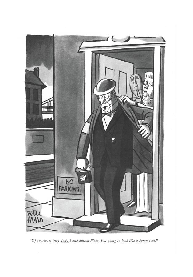 Of Course, If They Dont Bomb Sutton Place, Im Drawing by Peter Arno