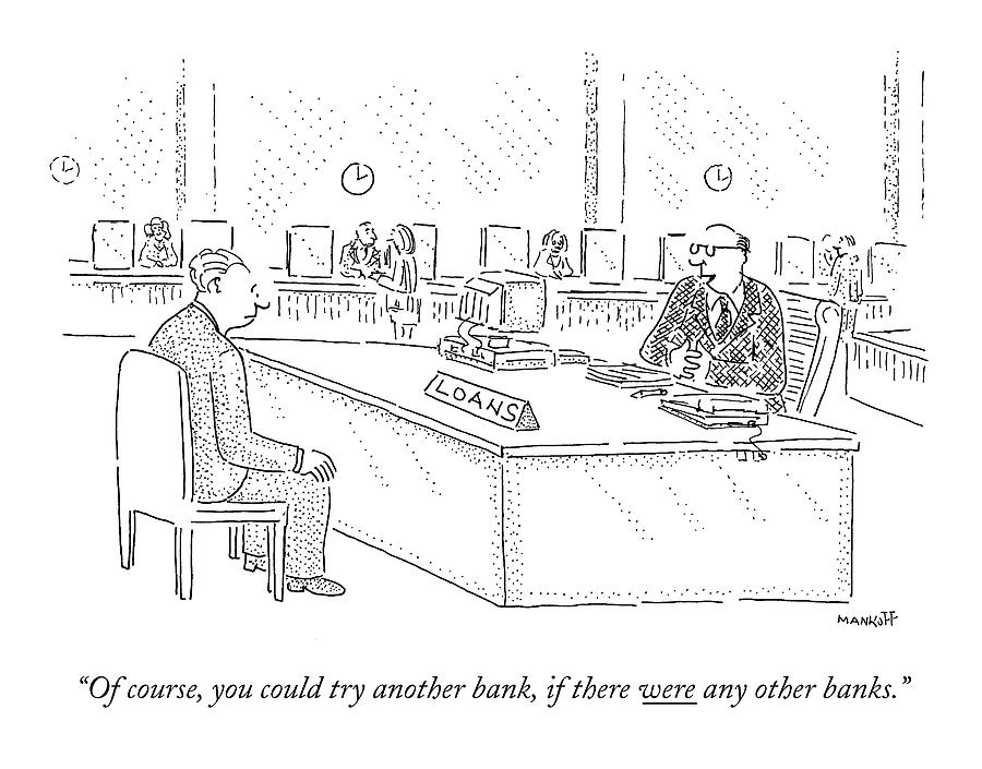 Banks Drawing - Of Course, You Could Try Another Bank, If by Robert Mankoff