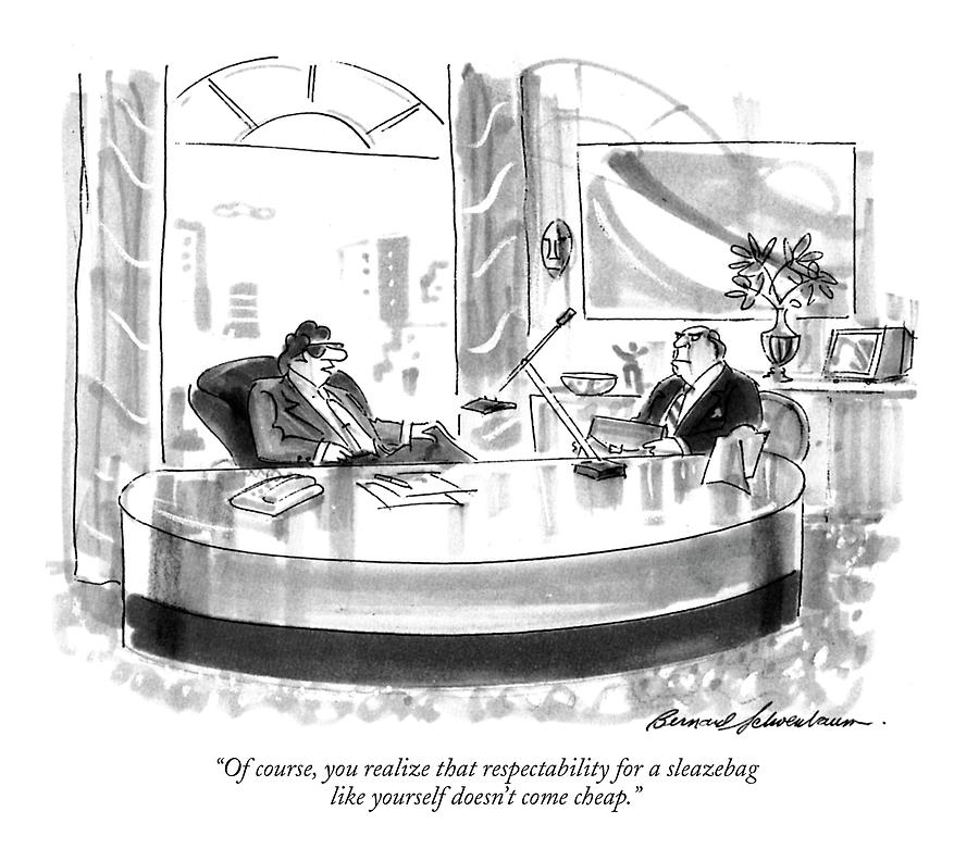 Of Course, You Realize That Respectability Drawing by Bernard Schoenbaum