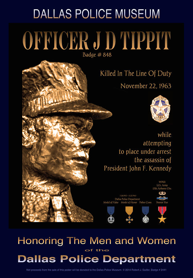 Dpd Photograph - Officer J D Tippit Memorial Poster by Robert J Sadler