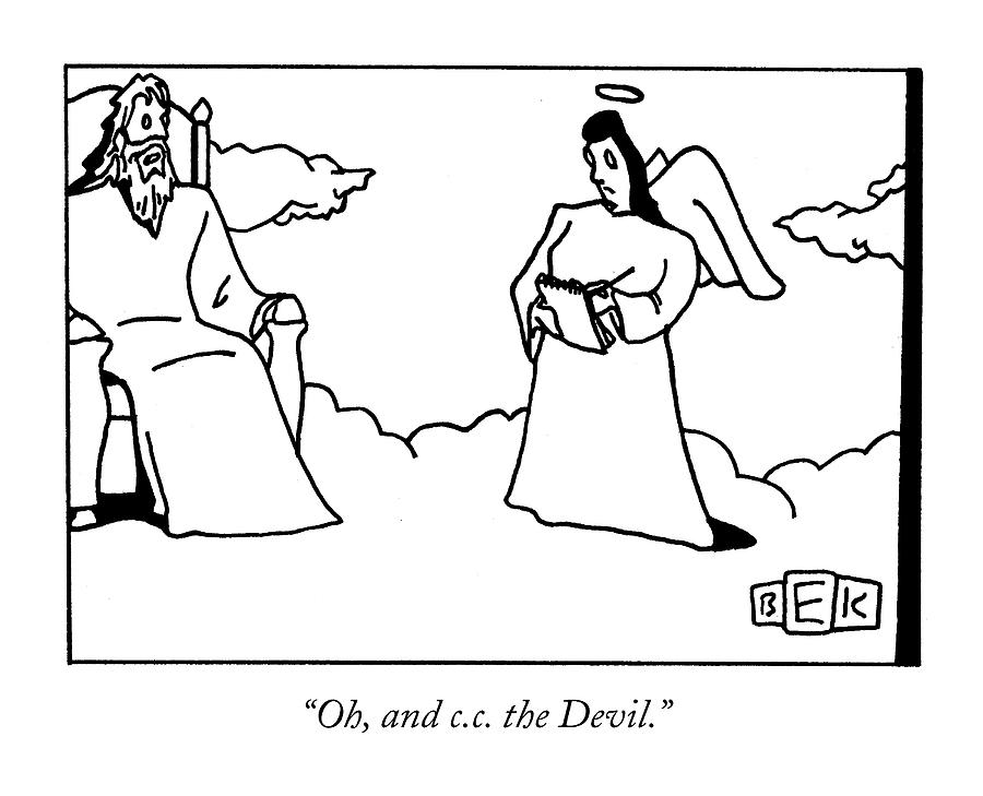 Oh, And C.c. The Devil Drawing by Bruce Eric Kaplan