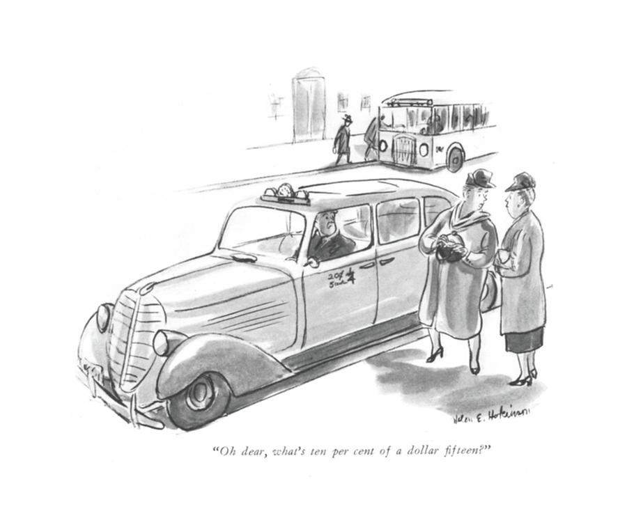 Oh Dear, Whats Ten Per Cent Of A Dollar ?fteen? Drawing by Helen E. Hokinson