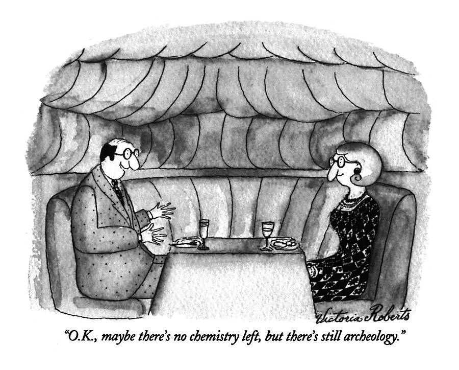 O.k., Maybe Theres No Chemistry Left, But Drawing by Victoria Roberts