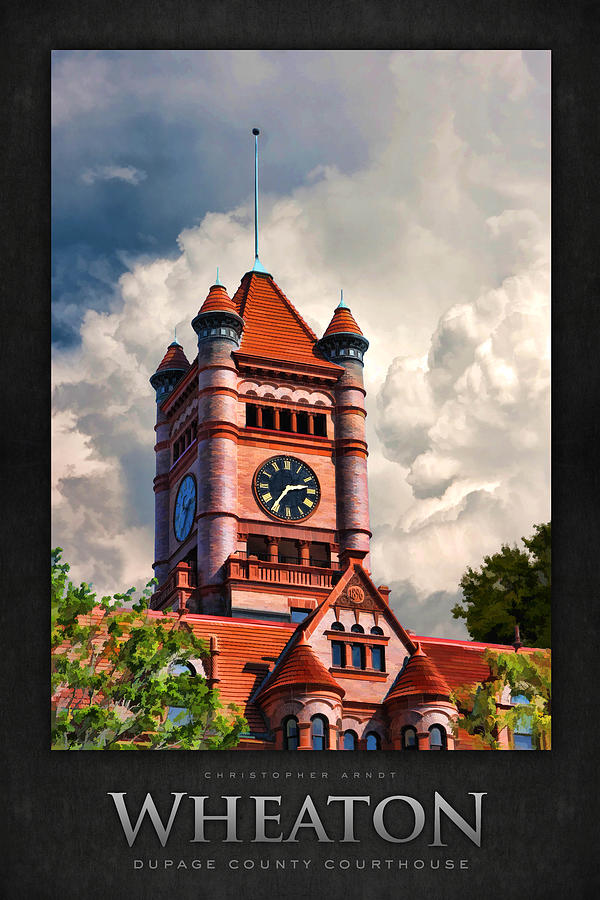 Wheaton Painting - Old Dupage County Courthouse Clouds Poster by Christopher Arndt