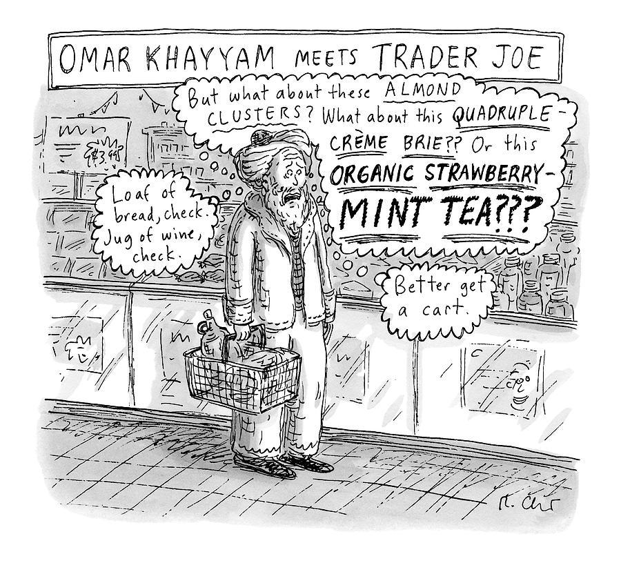 Omar Khayam Meets Trader Joe by Roz Chast