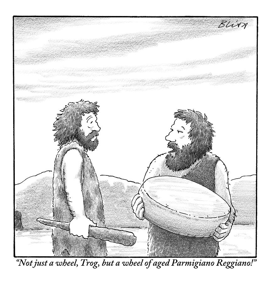 One Caveman Shows Off His Wheel Of Aged Cheese Drawing by Harry Bliss