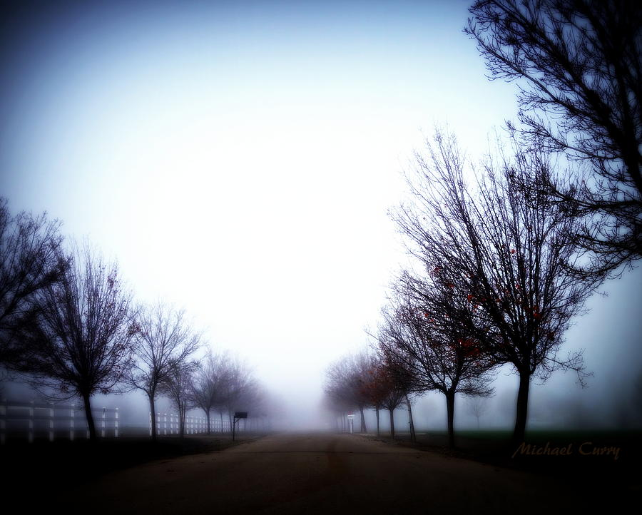 Fog Photograph - One Mile To Nowhere by Michael Curry