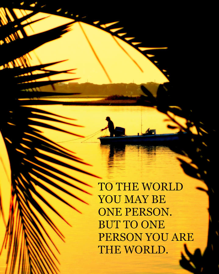 Quotes Photograph - One Person by Karen Wiles