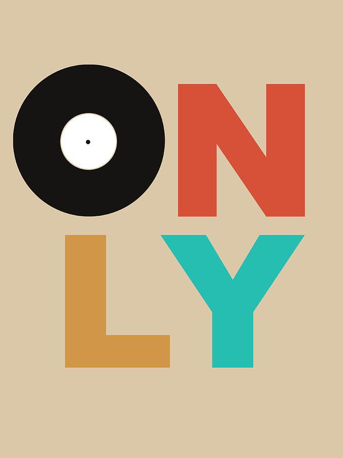 Funny Digital Art - Only Vinyl Poster 1 by Naxart Studio